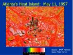 atlanta s heat island may 11 199747