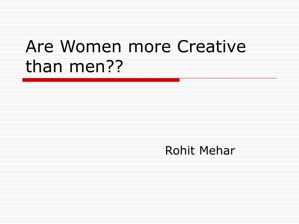 are women more creative than men l.