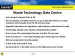 waste technology data centre