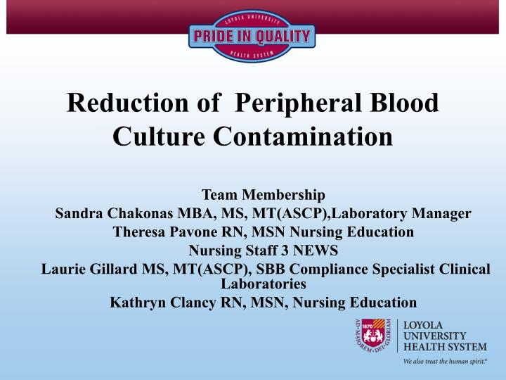 reduction of peripheral blood culture contamination n.