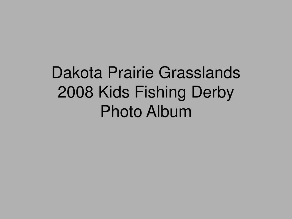 dakota prairie grasslands 2008 kids fishing derby photo album l.