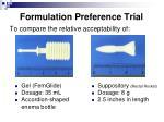 formulation preference trial