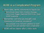 acre is a complicated program