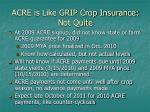 acre is like grip crop insurance not quite