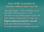 farm acre guarantee for farmers without yield records