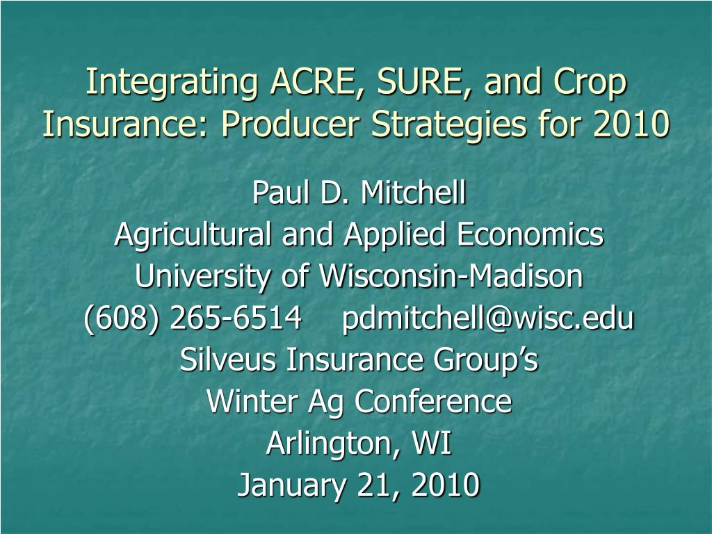 integrating acre sure and crop insurance producer strategies for 2010 l.