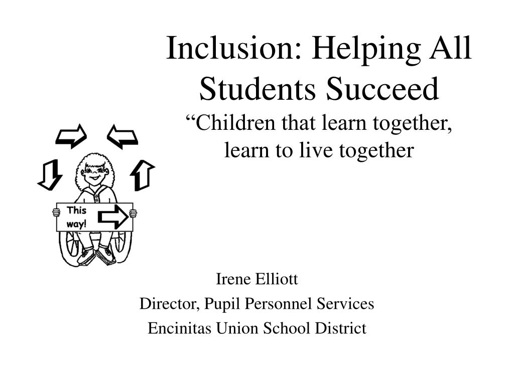 inclusion helping all students succeed children that learn together learn to live together l.