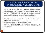 circuitos judiciales de protecci n a nivel nacional