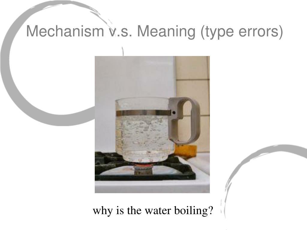 Mechanism v.s. Meaning (type errors)