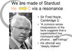 we are made of stardust he c via a resonance