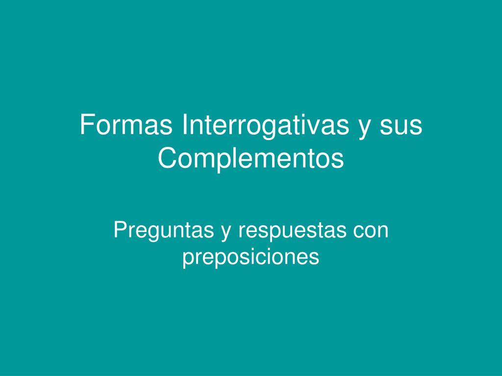 formas interrogativas y sus complementos l.