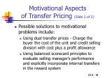 motivational aspects of transfer pricing slide 2 of 2