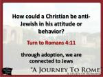 how could a christian be anti jewish in his attitude or behavior