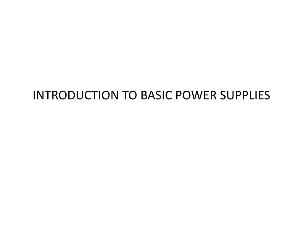 introduction to basic power supplies l.