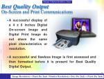 best quality output on screen and print communications