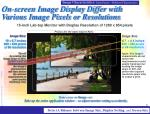 on screen image display differ with various image pixels or resolutions