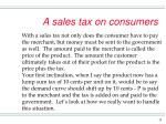 a sales tax on consumers11