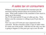 a sales tax on consumers12