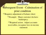 subsequent event culmination of prior condition