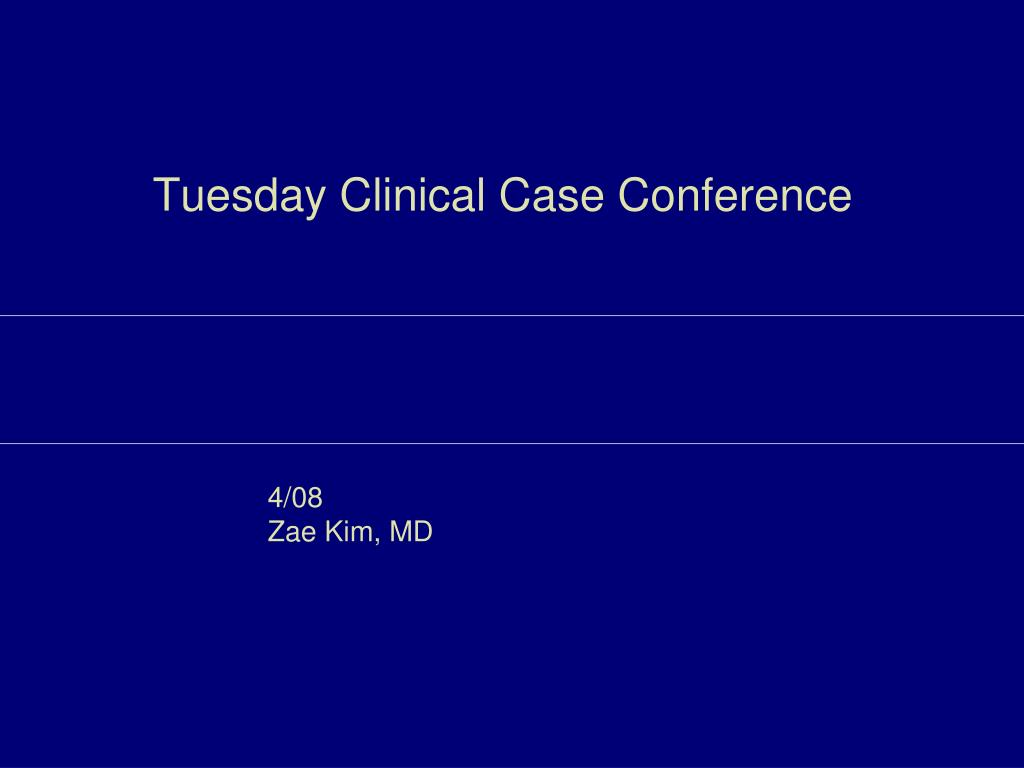 tuesday clinical case conference l.