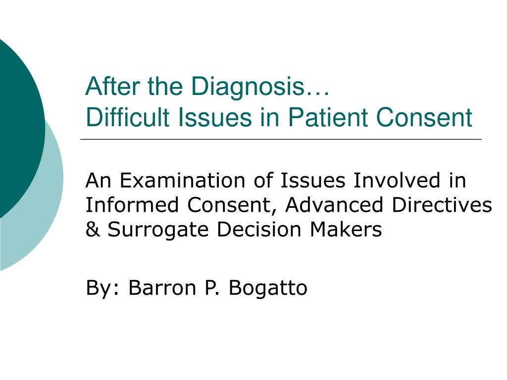 after the diagnosis difficult issues in patient consent l.