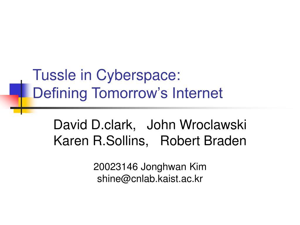 tussle in cyberspace defining tomorrow s internet l.