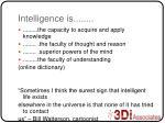 intelligence is