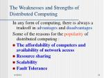 the weaknesses and strengths of distributed computing