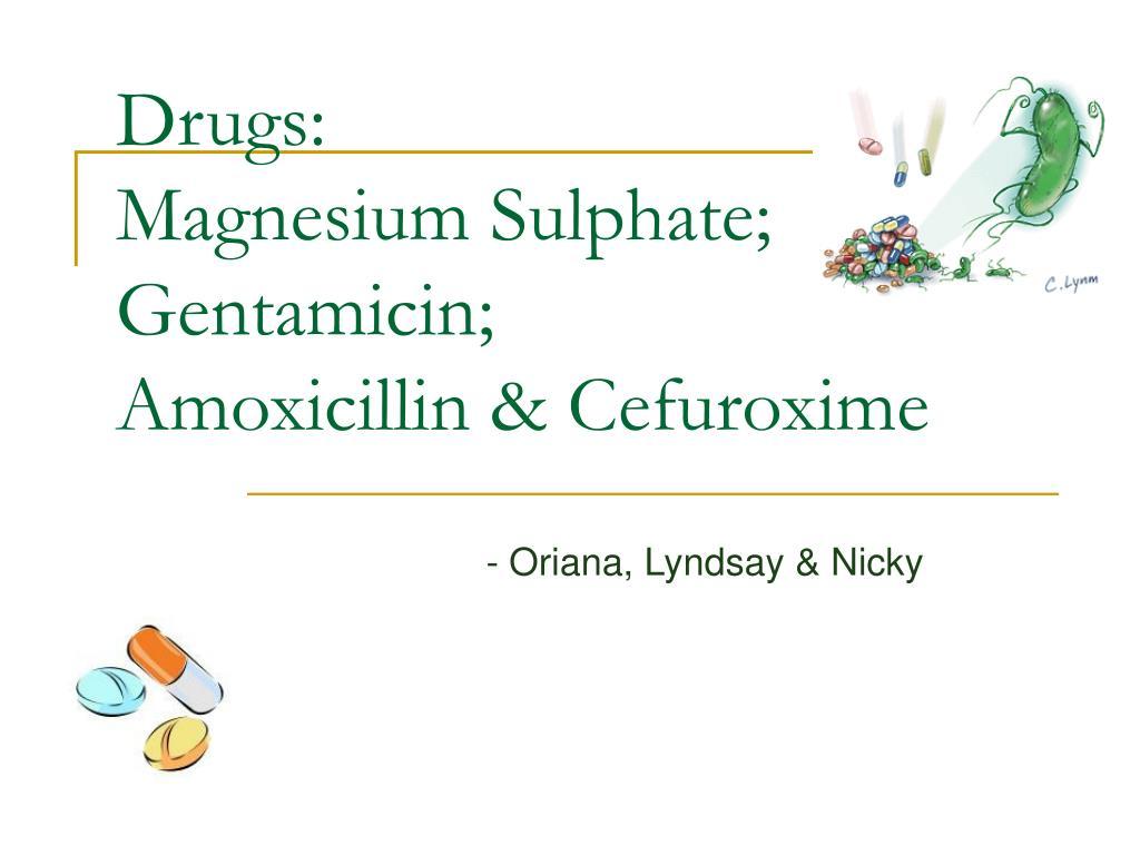 drugs magnesium sulphate gentamicin amoxicillin cefuroxime l.