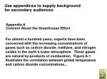 use appendices to supply background for secondary audiences