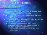 more about the earth s magnetic poles