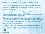 recent innovations by regulators to reduce costs