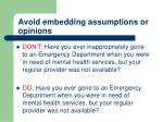 avoid embedding assumptions or opinions