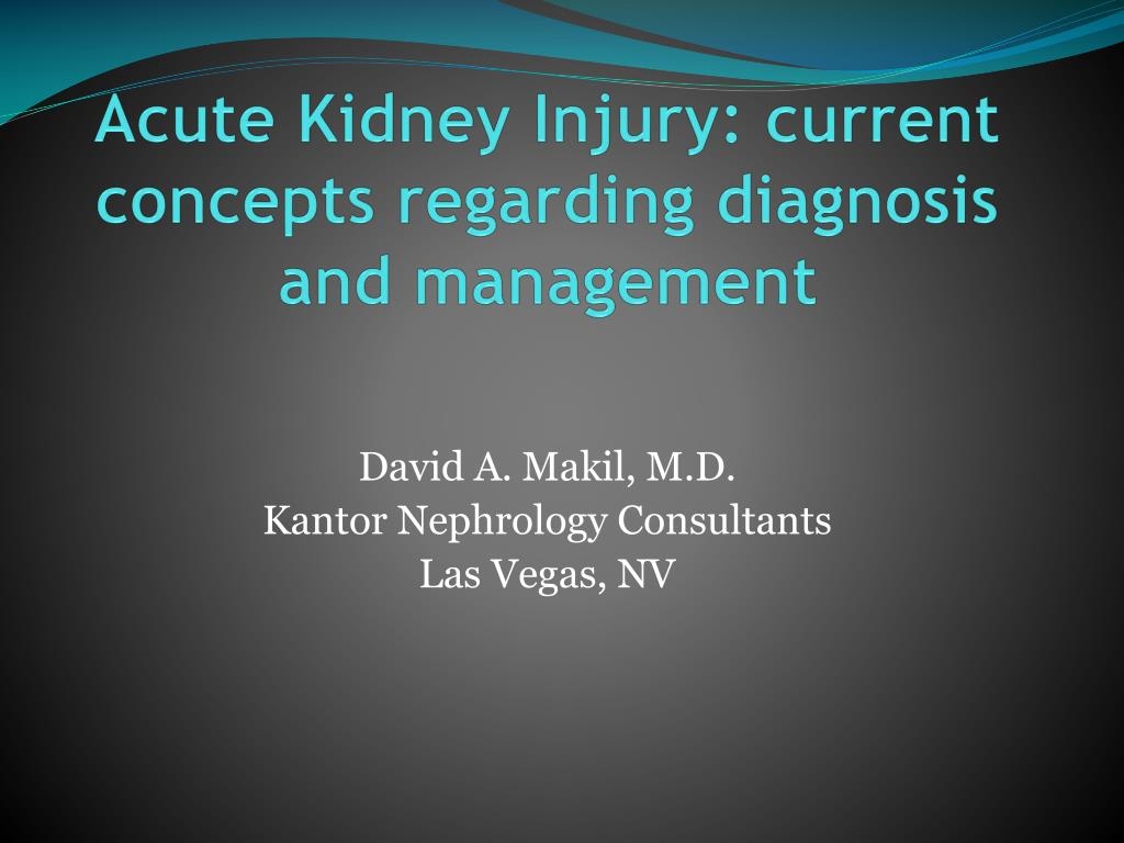 acute kidney injury current concepts regarding diagnosis and management l.