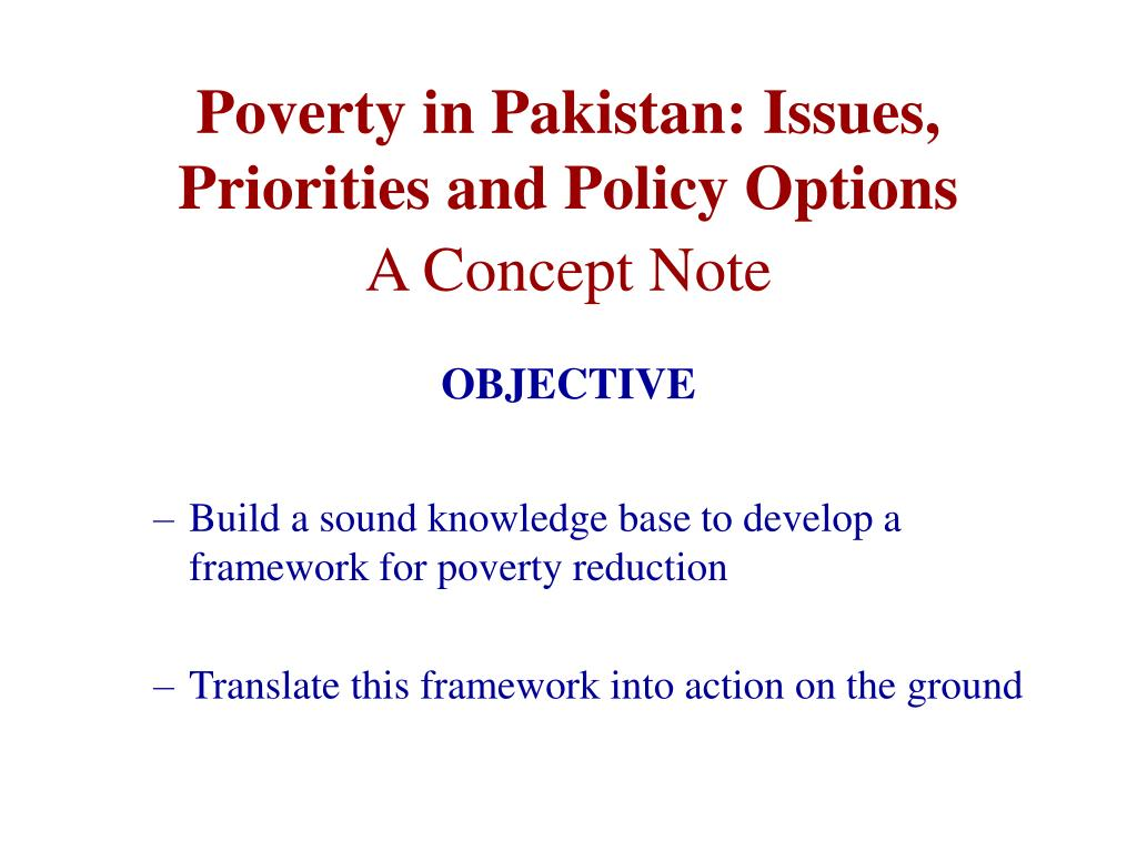 poverty in pakistan issues priorities and policy options a concept note l.