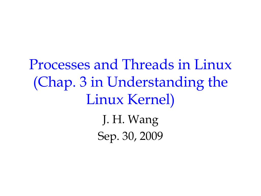 processes and threads in linux chap 3 in understanding the linux kernel l.