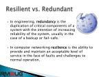 resilient vs redundant