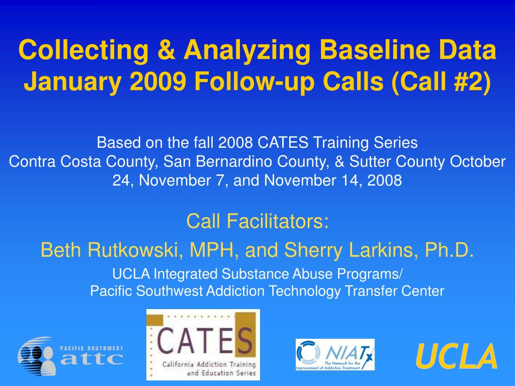collecting analyzing baseline data january 2009 follow up calls call 2 l.