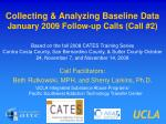 collecting analyzing baseline data january 2009 follow up calls call 2