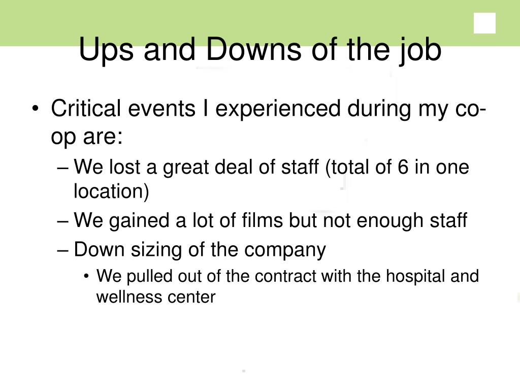 Ups and Downs of the job