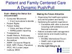 patient and family centered care a dynamic push pull
