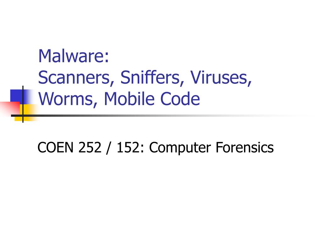 malware scanners sniffers viruses worms mobile code l.
