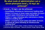by what route of administration can a serum phenytoin level 10 mg l be achieved