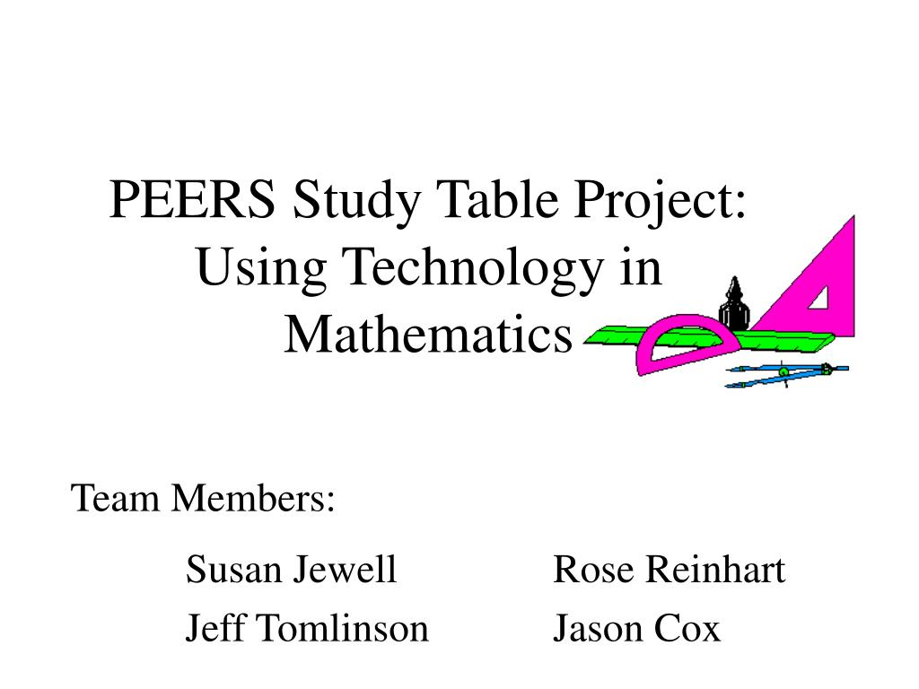 peers study table project using technology in mathematics l.