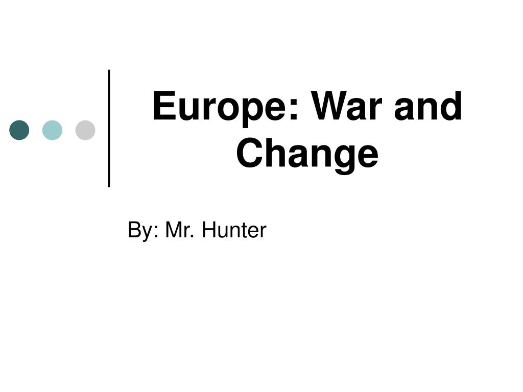 europe war and change l.