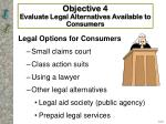 objective 4 evaluate legal alternatives available to consumers
