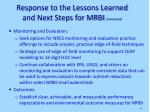 response to the lessons learned and next steps for mrbi continued21