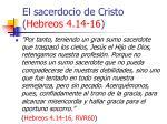 el sacerdocio de cristo hebreos 4 14 1610