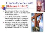 el sacerdocio de cristo hebreos 4 14 1616