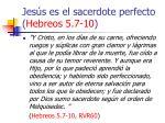 jes s es el sacerdote perfecto hebreos 5 7 1023